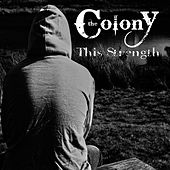 Play & Download This Strength by Colony (Rock) | Napster