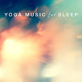 Yoga Music for Sleep by Various Artists
