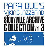 Play & Download Storyville Archive Collection, Vol. 3 by Papa Bue's Viking Jazzband | Napster