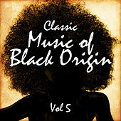 Play & Download Classic Music of Black Origin, Vol. 5 by Various Artists | Napster