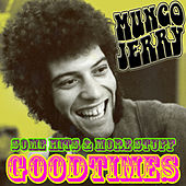Good Times: Some Hits & More Stuff by Mungo Jerry
