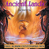 Ancient Lands: Full Album Continuous Mix by Llewellyn