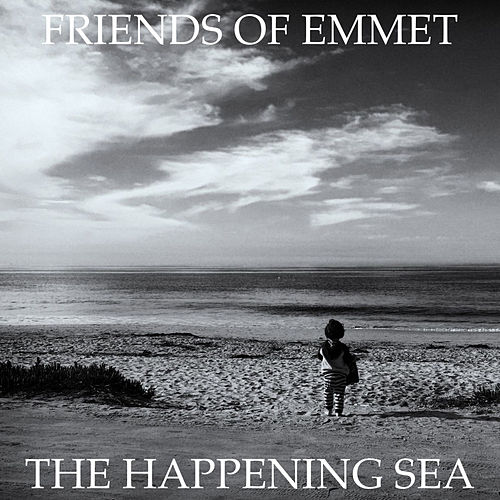 Play & Download The Happening Sea by Friends of Emmet | Napster