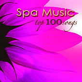 Spa Music Top 100 Songs – Nature Sounds Zen Music for Massage, Relaxation & Spa by S.P.A