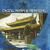 China Temple Morning by Various Artists