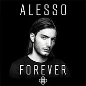 Play & Download Forever by Alesso | Napster
