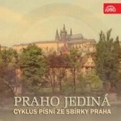 Praho jediná. Cyklus písní ze sbírky Praha by Karel Berman