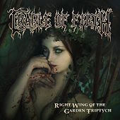 Play & Download Right Wing of the Garden Triptych by Cradle of Filth | Napster