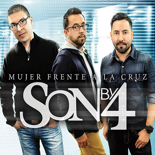 Play & Download Mujer Frente a la Cruz by Son By Four | Napster