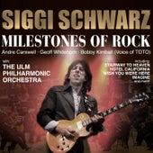 Play & Download Milestones of Rock by Siggi Schwarz | Napster