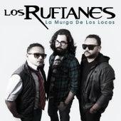 La Murga de los Locos by Los Rufianes