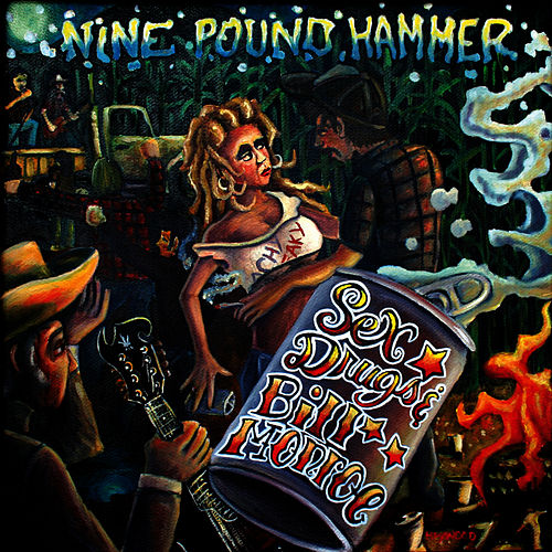 Play & Download Sex, Drugs and Bill Monroe by Nine Pound Hammer | Napster