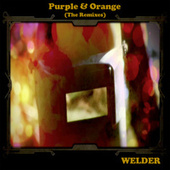 Play & Download Purple & Orange (The Remixes) by Welder | Napster