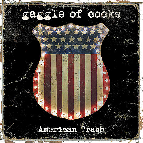 American Trash by Gaggle of Cocks