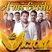 Play & Download A Mi Estilo by La Victoria de Mexico | Napster