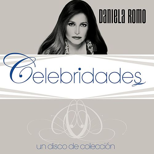 Play & Download Celebridades- Daniela Romo by Daniela Romo | Napster