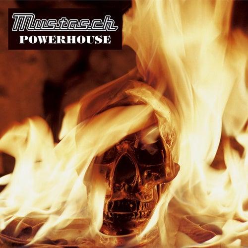 Powerhouse by Mustasch