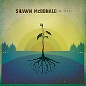 Roots by Shawn McDonald