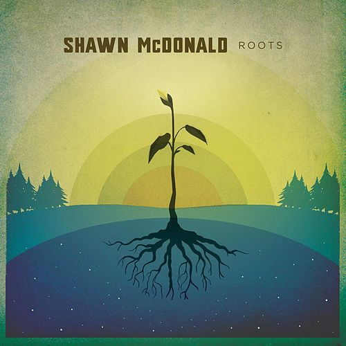 Play & Download Roots by Shawn McDonald | Napster