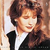 Play & Download Every Little Girl's Dream by Lisa Brokop | Napster