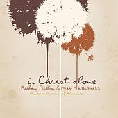 In Christ Alone - Modern Hymns Of Worship by Bethany Dillon