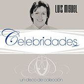 Play & Download Celebridades- Luis Miguel by Luis Miguel | Napster