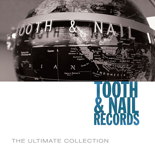 Play & Download Tooth & Nail Ultimate Collection by Various Artists | Napster