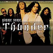 Play & Download Gimme Some..... by Thunder | Napster