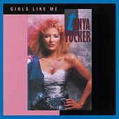 Girls Like Me by Tanya Tucker