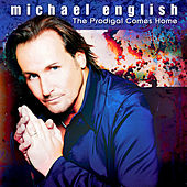 Play & Download The Prodigal Comes Home by Michael English | Napster