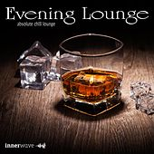 Play & Download Evening Lounge - Absolute Chill Lounge by Various Artists | Napster