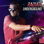 Play & Download Radiate Underground by Various Artists | Napster