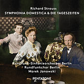 Play & Download R. Strauss: Symphonia domestica, Op. 53, TrV 209 & Die Tageszeiten, Op. 76, TrV 256 by Various Artists | Napster