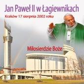 Jan Pawel II w  Lagiewnikach - Milosierdzie Boze by Various Artists