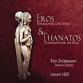 Play & Download Eros & Thanatos: Renaissance Love Songs & Plainchant for the Dead by Various Artists | Napster