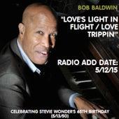 Love's Light in Flight / Love Trippin' by Bob Baldwin