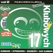 Play & Download 17 klubowych vol. 2 Polska Scena Klubowa by Various Artists | Napster