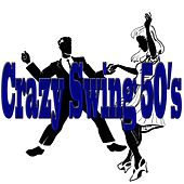 Crazy Swing 50's (Billie Holiday, Dean Martin, Glenn Miller) by Various Artists