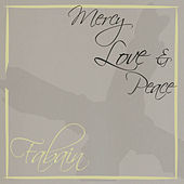 Mercy Love and Peace - Single by Fabian