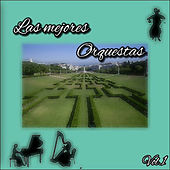 Play & Download Las Mejores Orquestas, Vol. 1 by Various Artists | Napster
