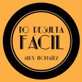 No Resulta Fácil by Andy Montañez