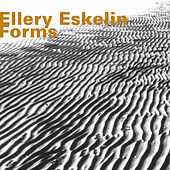 Forms by Ellery Eskelin