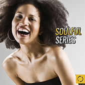 Play & Download Soulful Series by Various Artists | Napster