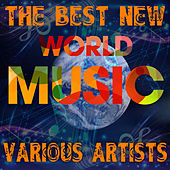 Play & Download The Best New World Music by Various Artists | Napster