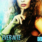 Ever-Nite by Various Artists