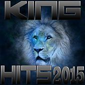 Play & Download King Hits 2015 by Various Artists | Napster