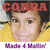 Play & Download Made 4 Mallin' by Cobra | Napster