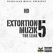Play & Download Extortion Muzik Vol. 5: The Leak by HD | Napster