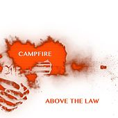Above the Law by Campfire