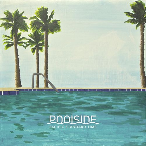 Play & Download Pacific Standard Time by Poolside | Napster